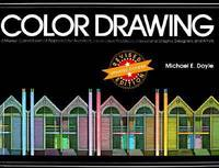 image of Color Drawing : A Marker/Colored-Pencil Approach for Architects, Landscape Architects, Interior and Graphic Designers, and Artists