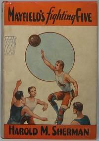 Mayfield's Fighting Five by SHERMAN, Harold M - 1926