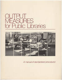 Output Measures for Public Libraries: Manual of Standardized Procedures by  Douglas and Eleanor Jo Rodger Zweizig - Paperback - 1982 - from Diatrope Books and Biblio.com