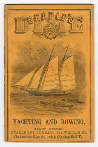 BEADLE'S DIME HAND-BOOK OF YACHTING AND ROWING: A COMPLETE MANUAL OF THE SCIENCE AND PRACTICE OF THE TWO PASTIMES