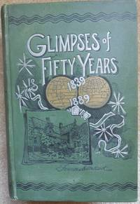 Glimpses of Fifty Years.  The Autobiography of an American Woman