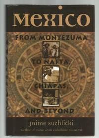 Mexico: From Montezuma to Nafta, Chiapas, and Beyond