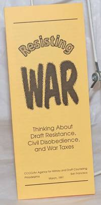 image of Resisting War: Thinking Aboud Draft Resistance, Civil Disobedience, and War Taxes