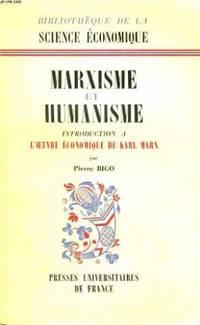 Marxisme et humanisme.  Introduction à l'oeuvre économique de Karl Marx