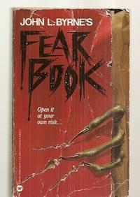 FEAR BOOK [JOHN L. BYRNE'S]