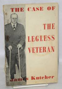 The case of the legless veteran by Kutcher, James - 1952