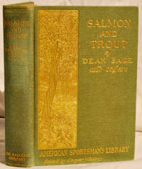 Salmon and Trout. Illustrated by A.B. Frost, Tappan Adney, Martin Justice, and Others