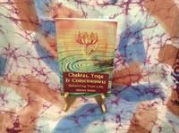 Chakras, Yoga & Consciousness: