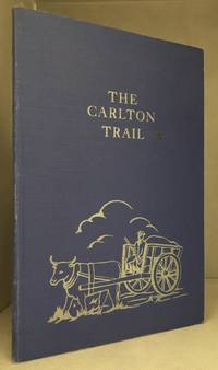 The Carlton Trail; The Broad Highway into the Saskatchewan Country from the Red River Settlement 1840-1880 by  R.C Russell - Hardcover - from Burton Lysecki Books, ABAC/ILAB (SKU: 136266)