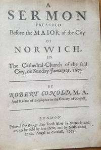 A sermon preached before the mayor of the city of Norwich