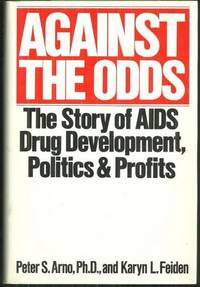Image for AGAINST THE ODDS The Story of AIDS Drug Development, Politics and Profits