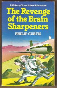 THE REVENGE OF THE BRAIN SHARPENERS A Chivvy Chase School Adventure