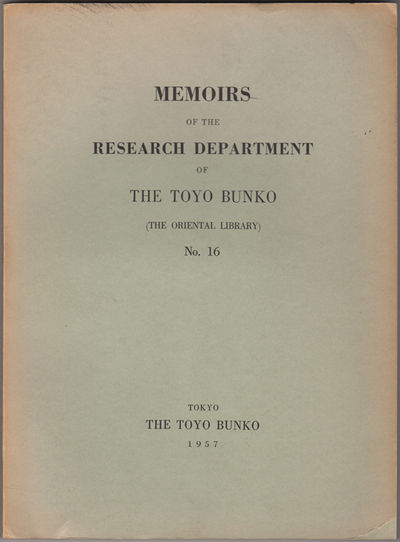 Tokyo: The Toyo Bunko, 1957. First edition. Paper wrappers. A very good+ copy.. 182, xii pp. Sm. 4to...