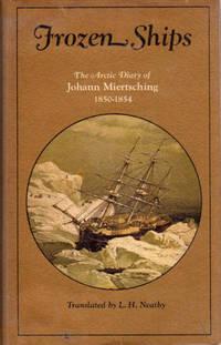 Frozen Ships; The Arctic Diary of Johann Miertsching