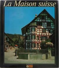 image of La Maison Suisse: Maisons d'habitation, manoirs et maisons de corporations