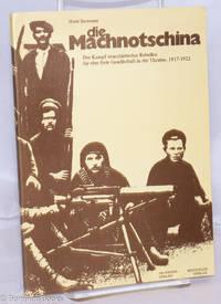 image of Die Machnotschina: Der Kampf anarchistischer Rebellen für eine freie Gesellschaft in der Ukraine, 1917-1922