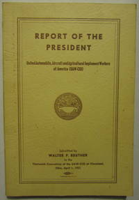 Report Of The President Walter P. Reuther To The 13Th Convention Of The Uaw-Cio At Cleveland, Ohio, April 1, 1951
