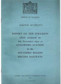 Railway Accidents. Report on the Collision which occurred on 8th November 1952 at Guildford...