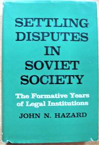 image of Settling Disputes in Soviet Society. The Formative Years of Legal Institutions