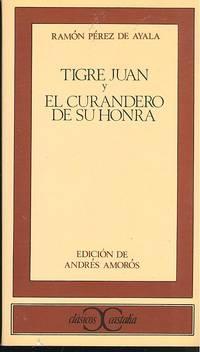 Tigre Juan y El curandero de su honra ; edición, introducción y notas de Andrés Amorós.