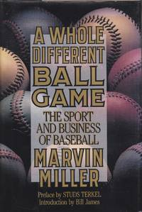 image of A Whole Different Ball Game The Sport and Business of Baseball
