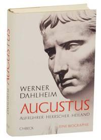 Augustus: Aufruher, Herrscher, Heiland