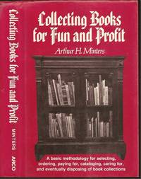 Collecting books for fun and profit by Arthur H Minters (1932-2014) - First - 1979 - from The Book Collector ABAA, ILAB (SKU: L0982)