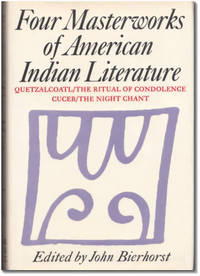 image of Four Masterworks of American Indian Literature: Quetzalcoatl / The Ritual of Condolence / Cuceb / The Night Chant.