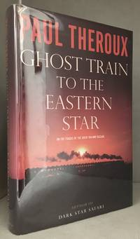 Ghost Train to the Eastern Star; On the Tracks of the Great Railway Bazaar