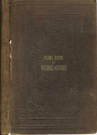 image of Home Book of Natural History Illustrated with One Hundred Engravings
