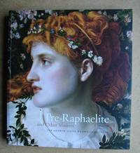 Pre-Raphaelite and Other Masters: The Andrew Lloyd Webber Collection.