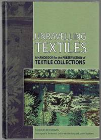 Unravelling Textiles, A Handbook for the Preservation of Textile Collections