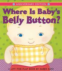 Where Is Baby's Belly Button? : Anniversary Edition/Lap Edition