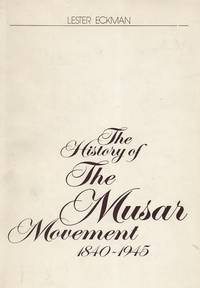 THE HISTORY OF THE MUSAR MOVEMENT, 1840-1945
