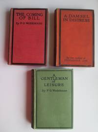 image of The coming of Bill, with, A damsel in distress, and, A gentleman of  leisure [3 volumes]