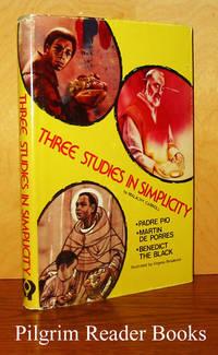 Three Studies in Simplicity: Padre Pio, Martin de Porres, Benedict  the Black