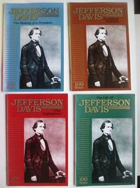 image of Jefferson Davis: 4 booklets [The making of a President; A judicial  estimate; The unforgiven; The life of J. D.]