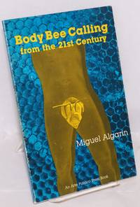 Body Bee Calling (from the 21st century)