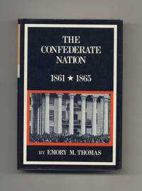 The Confederate Nation: 1861-1865  - 1st Edition/1st Printing