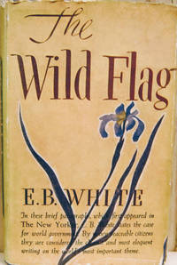 The Wild Flag:  Editorials from the New Yorker on Federal World Government  and Other Matters