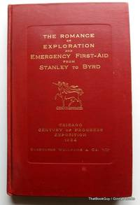 image of The Romance Of Exploration And Emergency First-Aid From Stanley To Byrd: Chicago Century Of Progress Exposition 1934