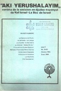AKI YERUSHALAYIM.  Revista de Emisión en Djudeo-Espanyol de Kol Israel-la boz de Israel.  /19-20 / 1983