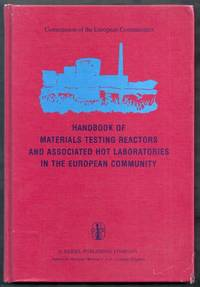 Handbook of Materials Testing Reactors and Associated Hot Laboratories in the European Community.  Nuclear Science and Technology.  Commission of the European Communities