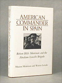 image of American Commander In Spain, Robert Hale And The Abraham Lincoln Brigade