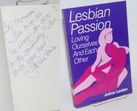 Lesbian Passion: loving ourselves and each other [inscribed and signed]