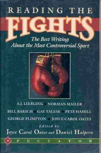 Reading the Fights: The Best Writing About the Most Controversial of Sports
