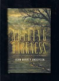 Abiding Darkness: A Novel