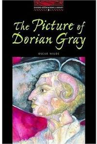 The Oxford Bookworms Library: The Picture of Dorian Gray: Stage 3 1000 Headwords (Oxford...