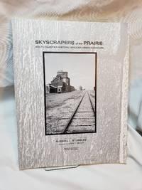 SKYSCRAPERS of the PRAIRIE: South Dakota's Historic Wooden Grain Elevators