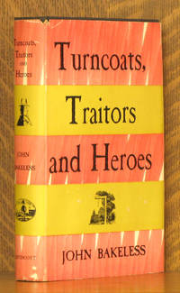 TURNCOATS, TRAITORS AND HEROES